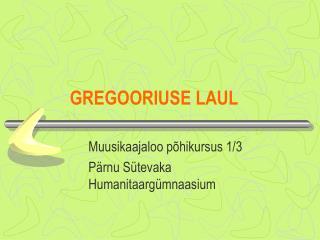 GREGOORIUSE LAUL