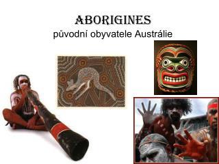 Aborigines  puvodn  obyvatele Austr lie