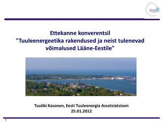 Ettekanne konverentsil  Tuuleenergeetika rakendused ja neist tulenevad v imalused L  ne-Eestile