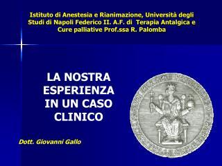 Istituto di Anestesia e Rianimazione, Universit  degli Studi di Napoli Federico II. A.F. di  Terapia Antalgica e Cure pa