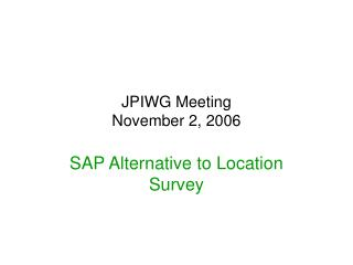 JPIWG Meeting November 2, 2006