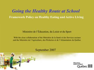 Going the Healthy Route at School   Framework Policy on Healthy Eating and Active Living