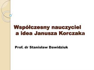 Wsp lczesny nauczyciel  a idea Janusza Korczaka