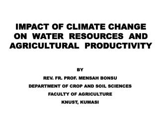 IMPACT OF CLIMATE CHANGE ON  WATER  RESOURCES  AND  AGRICULTURAL  PRODUCTIVITY