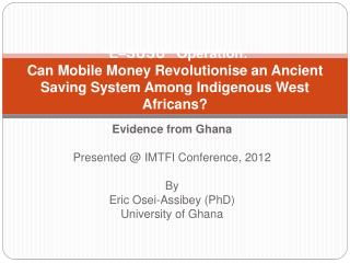 E SUSU  Operation:  Can Mobile Money Revolutionise an Ancient  Saving System Among Indigenous West Africans