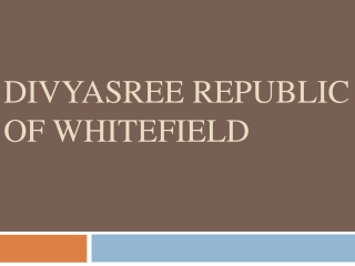 Divyasree Republic Of Whitefield Price | Location