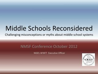 Middle Schools Reconsidered Challenging misconceptions or myths about middle school systems