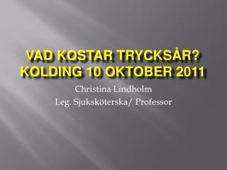 Vad kostar trycks r  Kolding 10 oktober 2011