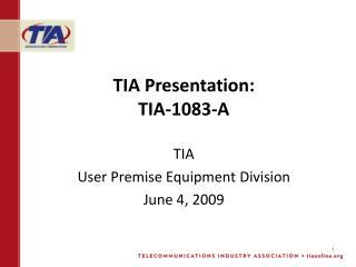 TIA Presentation: TIA-1083-A