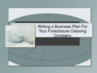 Writing a Business Plan For Your Foreclosure Cleaning Comp