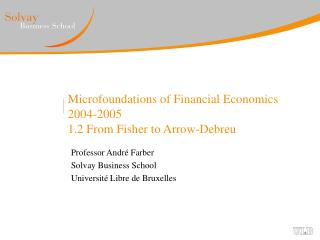 Microfoundations of Financial Economics 2004-2005 1.2 From Fisher to Arrow-Debreu