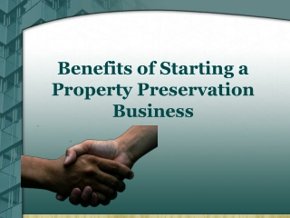 Benefits of Starting a Property Preservation Business