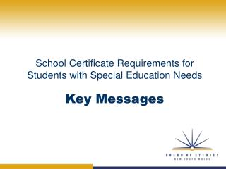 School Certificate Requirements for  Students with Special Education Needs  Key Messages