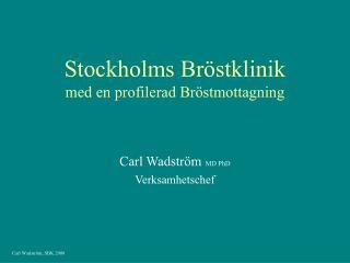 Stockholms Br stklinik med en profilerad Br stmottagning