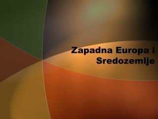 Zapadna Europa i Sredozemlje