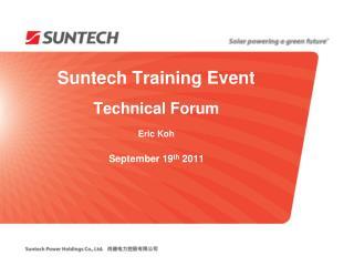 Suntech Training Event  Technical Forum  Eric Koh