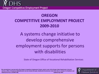OREGON  COMPETITIVE EMPLOYMENT PROJECT 2009-2010