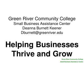 Green River Community College Small Business Assistance Center Deanna Burnett Keener Dburnettgreenriver