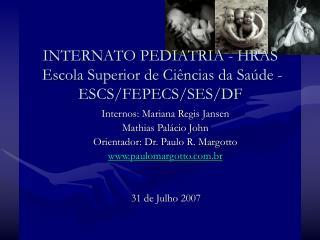INTERNATO PEDIATRIA - HRAS  Escola Superior de Ci ncias da Sa de - ESCS