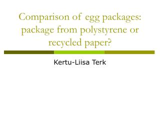 comparison of egg packages: package from polystyrene or recycled paper