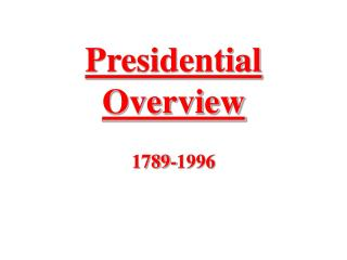 Presidential Overview