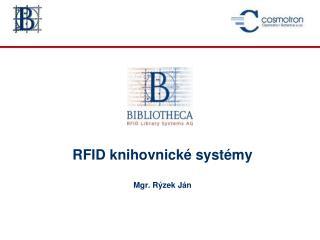 RFID knihovnick  syst my  Mgr. R zek J n