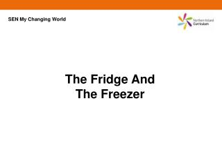 The Fridge And The Freezer
