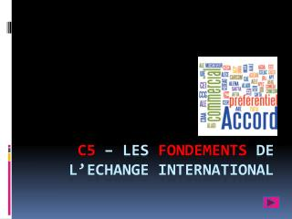 C5   LES FONDEMENTS DE L ECHANGE INTERNATIONAL