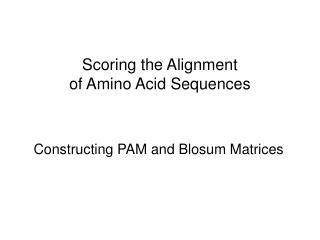 Scoring the Alignment  of Amino Acid Sequences