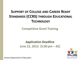Support of College and Career Ready Standards CCRS through Educational Technology