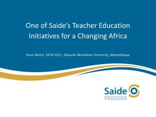 One of Saide s Teacher Education Initiatives for a Changing Africa