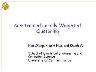 Hao Cheng, Kien A Hua, and Khanh Vu  School of Electrical Engineering and Computer Science University of Central Florida