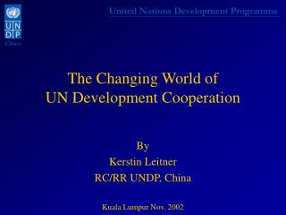 The Changing World of UN Development Cooperation