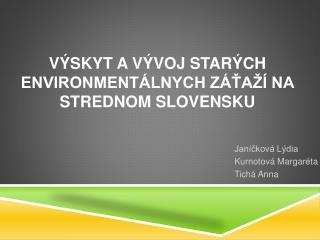 V skyt a v voj star ch envIRONMENT LNYCH z Ta   NA strednom slovensku