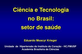 Eduardo Moacyr Krieger  Unidade  de  Hipertens o do Instituto do Cora  o - HC.FMUSP Academia Brasileira de Ci ncias