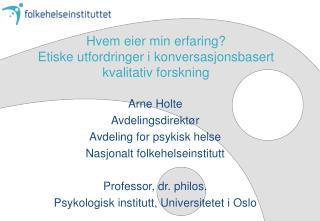 Hvem eier min erfaring Etiske utfordringer i konversasjonsbasert kvalitativ forskning