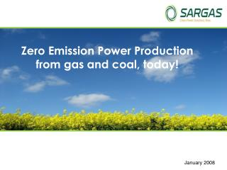 Zero Emission Power Production      from gas and coal, today