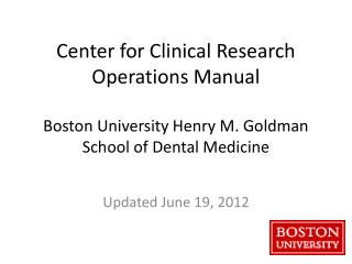 Center for Clinical Research Operations Manual  Boston University Henry M. Goldman School of Dental Medicine