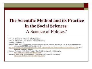 The Scientific Method and its Practice in the Social Sciences: A Science of Politics