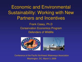 Economic and Environmental Sustainability: Working with New Partners and Incentives