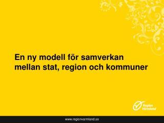 En ny modell f r samverkan mellan stat, region och kommuner