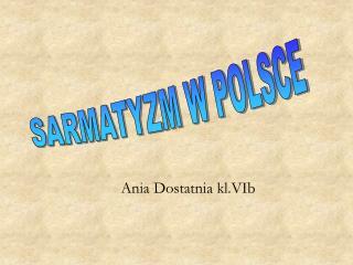 Ania Dostatnia kl.VIb