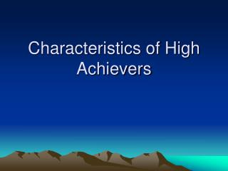 characteristics of high achievers