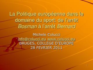 La Politique europ enne dans le domaine du sport: de l arr t Bosman   l arr t Bernard