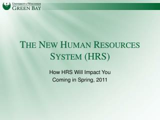 The New Human Resources System HRS