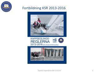 Fortbildning KSR 2013-2016