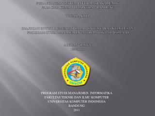PERANCANGAN SISTEM INFORMASI AKADEMIK   PADA SMA KEMAH INDONESIA 2 BANDUNG  TUGAS AKHIR   Diajukan Untuk Memenuhi Salah