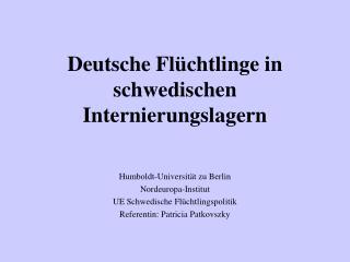 Deutsche Fl chtlinge in schwedischen Internierungslagern