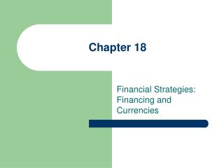 Financial Strategies:  Financing and Currencies