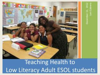 Teaching Health to  Low Literacy Adult ESOL students